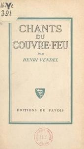 Henri Vendel - Chants du couvre-feu - Poèmes de la captivité.