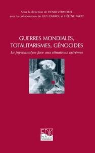 Henri Vermorel - Guerres mondiales, totalitarismes, génocides-psychanalyse....