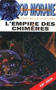 Henri Vernes - Bob Morane  : L'empire des chimères.