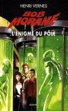 Henri Vernes - Bob Morane  : L'énigme du pôle.