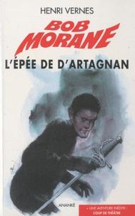 Henri Vernes - Bob Morane l'Intégrale  : L'épée de d'Artagnan.