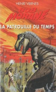 Henri Vernes - Bob Morane l'Intégrale  : La patrouille du temps.