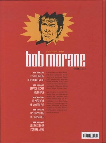 Bob Morane l'Intégrale Tome 10 Les guerriers de l'Ombre jaune ; Service secret soucoupes ; Le président ne mourra pas ; Les chasseurs de dinosaures ; Une rose pour l'Ombre jaune