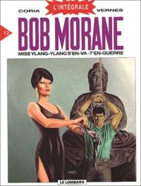 Henri Vernes et  Coria - Bob Morane l'Intégrale Tome 12 : Miss Ylang-Ylang s'en-va-t'en-guerre.