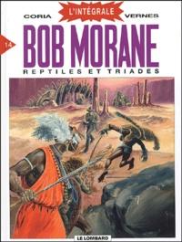 Henri Vernes et  Coria - Bob Morane l'Intégrale Tome 14 : Reptiles et Triades.