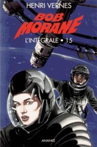 Henri Vernes - Bob Morane l'Intégrale Tome 15 : .