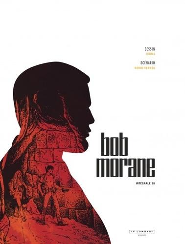 Bob Morane l'Intégrale Tome 16 L'exterminateur ; Les larmes du soleil ; La guerre du Pacifique n'aura pas lieu (partie 1) ; La guerre du Pacifique n'aura pas lieu (partie 2) ; les berges du temps