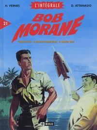 Henri Vernes et Dino Attanasio - Bob Morane l'Intégrale Tome 21 : L'oiseau de feu ; Le secret de l'Antarctique ; La terreur verte ; A l'assaut de l'Everest.