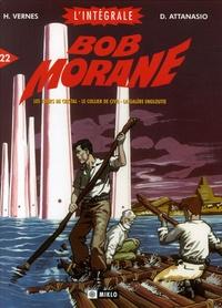 Henri Vernes et Dino Attanasio - Bob Morane l'Intégrale Tome 22 : Les tours de cristal ; Le collier de Civa ; La galère engloutie ; Alerte au V1 ; Fawcett, le naufragé de la forêt vierge.
