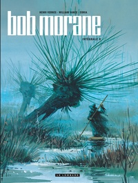 Henri Vernes et William Vance - Bob Morane l'Intégrale Tome 9 : Les bulles de l'ombre jaune ; L'empreinte du crapaud ; L'empereur de Macao ; Opération Wolf ; Commando Epouvante.