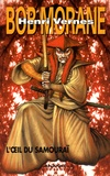 Henri Vernes - Bob Morane  : L'oeil du samouraï.
