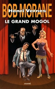 Henri Vernes - Bob Morane  : Le Grand Mogol.
