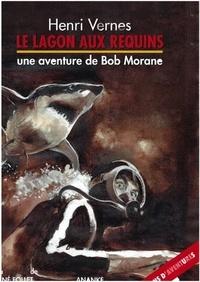 Henri Vernes et René Follet - Bob Morane  : Le lagon aux requins.