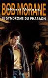 Henri Vernes et Brice Tarvel - Bob Morane  : Le syndrome du pharaon - Suivi de Brutux ; La Forteresse des nuages.