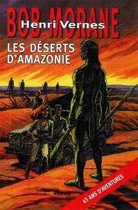 Henri Vernes et Franck Leclercq - Bob Morane  : Les déserts d'Amazonie.