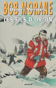 Henri Vernes - Bob Morane Les fils d'Orion.