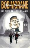 Henri Vernes - Bob Morane  : Les nuits de l'Ombre Jaune.