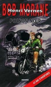 Henri Vernes - Bob Morane  : Poison noir.