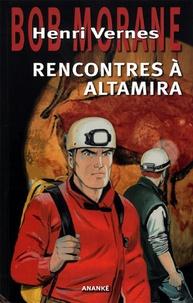 Henri Vernes - Bob Morane Rencontres à Altamira - Suivi de Asgard La Noire & les diamants perdus.