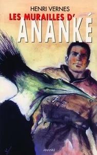 Henri Vernes - Bob Morane Tome 127 : Les murailles d'Ananké.