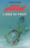 Henri Vernes - Bob Morane Tome 187 : L'Anse du Pirate.
