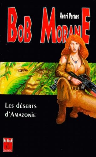 Henri Vernes - Bob Morane Tome 19 : Les Déserts d'Amazonie.
