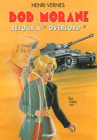 "Henri Vernes - Bob Morane Tome 195 : Retour à ""Overlord""."