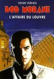 Henri Vernes - Bob Morane Tome 196 : L'Affaire du Louvre.