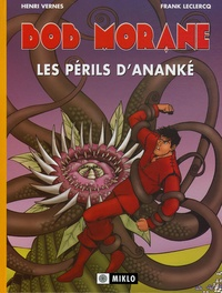 Henri Vernes et Franck Leclercq - Bob Morane Tome 2 : Les périls d'Ananké.