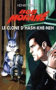 Henri Vernes - Bob Morane Tome 224 : Le clone d'Hash-Khe-Neh.