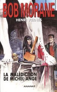 Henri Vernes - Bob Morane Tome 232 : La malédiction de Michel-Ange.