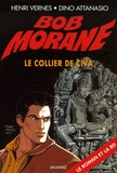 Henri Vernes et Dino Attanasio - Bob Morane Tome 77 : Le collier de Civa.