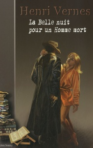 Henri Vernes - La belle nuit pour un homme mort.