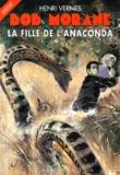 Henri Vernes - La fille de l'anaconda.