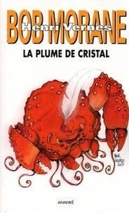 Henri Vernes - La plume de cristal - Le cycle des Harkans, volume 2.