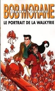 Henri Vernes - Le portrait de la Walkyrie - Le cycle des HArkans, volume 1.