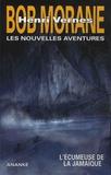 Henri Vernes et Gilles Devindilis - Les nouvelles aventures de Bob Morane Tome 6 : L'écumeuse de la Jamaïque.
