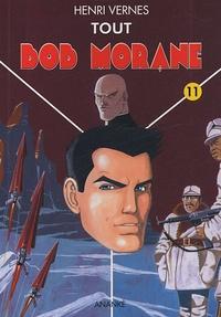 Henri Vernes - Tout Bob Morane Tome 11 : Les dents du Tigre 1 et 2 ; La couronne de Golconde.