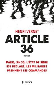 Téléchargez des livres en grec Article 36 9782709663175 (French Edition) par Henri Vernet PDB MOBI