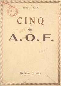 Henri Vézia - Cinq en A.O.F..