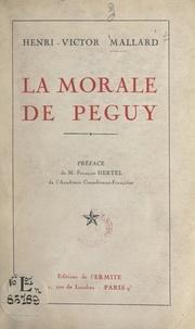 Henri-Victor Mallard et Pascal Forthuny - La morale de Péguy.
