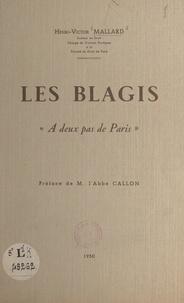 Henri-Victor Mallard et André Callon - Les Blagis - À deux pas de Paris.