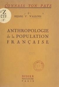 Henri Victor Vallois et Albert Grenier - Anthropologie de la population française.