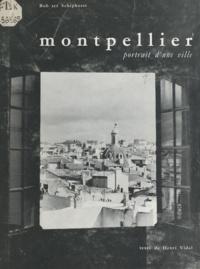 Henri Vidal et Alain Causse - Montpellier - Portrait d'une ville.