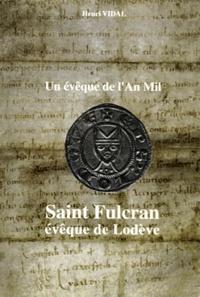 Ucareoutplacement.be UN EVEQUE DE L'AN MIL. Saint Fulcran, évêque de Lodève Image