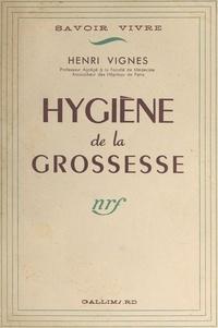 Henri Vignes - Hygiène de la grossesse.