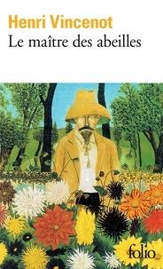 Henri Vincenot - Le Maître des abeilles - Chronique de Montfranc-le-Haut, roman.