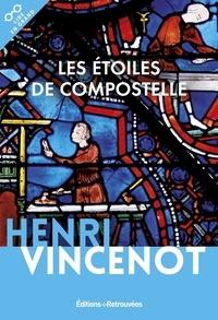 Télécharger le livre de Google livres Les étoiles de Compostelle 9782365591966 par Henri Vincenot in French ePub iBook