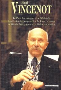 Henri Vincenot - Les livres de la Bourgogne : Le pape des escargots - La billebaude. Les étoiles de Compostelle. Le livre de raison de Glaude Bourguignon. Le maître des abeilles.