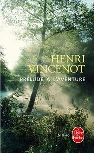 Henri Vincenot - Prélude à l'aventure - Récit inédit (1941).